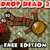 Drop Dead 2: Free Edition spel