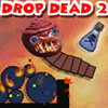Drop Dead 2 spel
